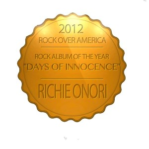 "2012 Rock Album of the Year - Richie Onori's ""Days of Innocence"""